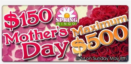$150 Mother's Day Maximum $500