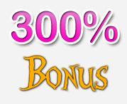 300% Bonus